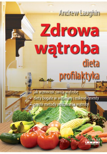 Zdrowa wątroba. Dieta. Profilaktyka.